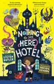 The Nothing to See Here Hotel, Steven Butler