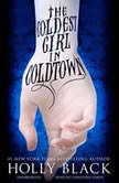 The Coldest Girl in Coldtown, Holly Black