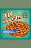 Pies Before Guys, Kirsten Weiss