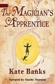 The Magicians Apprentice, Kate Banks