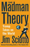 The Madman Theory Trump Takes On the World, Jim Sciutto