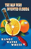 The Man Who Invented Florida, Randy Wayne White