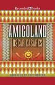 Amigoland, Oscar Casares