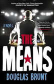 The Means, Douglas Brunt
