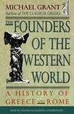 The Founders of the Western World A History of Greece and Rome, Michael Grant