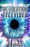 NLI:10 Revolution Televised, Lee Isserow
