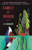 Family of Origin A Novel, CJ Hauser