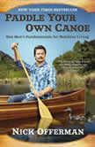 Paddle Your Own Canoe One Man's Fundamentals for Delicious Living, Nick Offerman