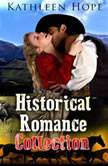 Historical Romance Collection, Kathleen Hope
