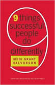 Nine Things Successful People Do Differently, Heidi Grant Halvorson