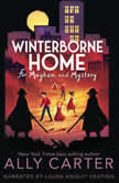 Winterborne Home for Mayhem and Mystery, Ally Carter