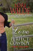 Love With a Perfect Cowboy A Cupid, Texas Novel, Lori Wilde