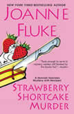 Strawberry Shortcake Murder, Joanne Fluke