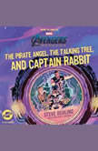 Marvel's Avengers: Endgame The Pirate Angel, the Talking Tree, and Captain Rabbit, Steve Behling
