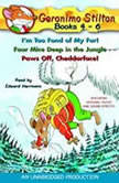 Geronimo Stilton: Books 4-6 #4: I'm Too Fond of My Fur; #5: Four Mice Deep in the Jungle; #6: Paws Off, Cheddarface!, Geronimo Stilton