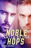 Noble Hops Trouble Brewing, Layla Reyne