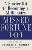 Missed Fortune 101 A Starter Kit to Becoming a Millionaire, Douglas R. Andrew