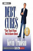 "Debt Cures ""They"" Don't Want You to Know About, Kevin Trudeau"