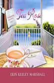 Tea Rose, Erin Keeley Marshall