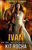 Ivan, Kit Rocha