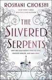 The Silvered Serpents, Roshani Chokshi