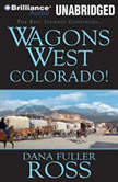Wagons West Colorado!, Dana Fuller Ross