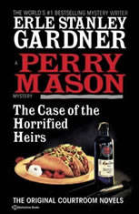 The Case of the Horrified Heirs, Erle Stanley Gardner