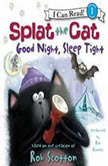 Splat the Cat: Good Night, Sleep Tight, Rob Scotton