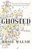 Ghosted, Rosie Walsh