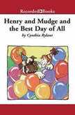 Henry and Mudge and the Best Day of All, Cynthia Rylant