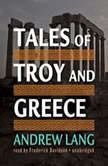 Tales of Troy and Greece, Andrew Lang