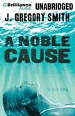 A Noble Cause, J. Gregory Smith