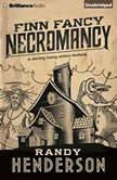 Finn Fancy Necromancy, Randy Henderson