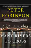 Many Rivers to Cross A DCI Banks Novel, Peter Robinson