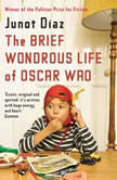 The Brief Wondrous Life of Oscar Wao, Junot DA­az