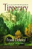 Tipperary A Novel of Ireland, Frank Delaney
