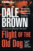 Flight of the Old Dog, Dale Brown