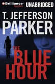 The Blue Hour, T. Jefferson Parker