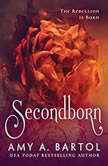 Secondborn, Amy A. Bartol