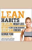 Lean Habits For Lifelong Weight Loss Mastering 4 Core Eating Behaviors to Stay Slim Forever, Georgie Fear