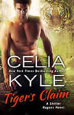 Tiger's Claim A Paranormal Shifter Romance, Celia Kyle