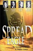 Spread Eagle, George S. Brooks