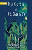 Its Murder at St. Baskets, James Lincoln Collier