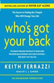 Who's Got Your Back The Breakthrough Program to Build Deep, Trusting Relationships That Create Success--And Won't Let You Fail, Keith Ferrazzi