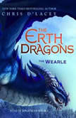Erth Dragons #1: The Wearle, Chris d'Lacey