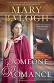 Someone to Romance, Mary Balogh