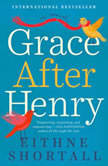 Grace After Henry, Eithne Shortall