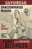 Guys Read: Unaccompanied Minors A Story from Guys Read: Funny Business, Jeff Kinney