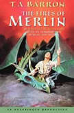 The Fires of Merlin Book 3 of The Lost Years of Merlin, T.A. Barron
