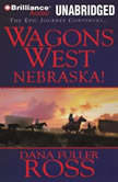Wagons West Nebraska!, Dana Fuller Ross
